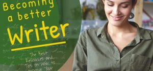 Becoming a Better Writer: The Best Resources and Tips on How to Improve Your Writing